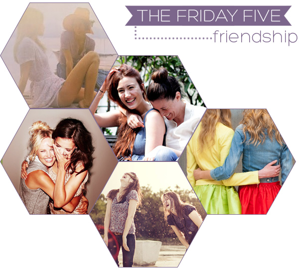 The Friday Five - Friendship | Squirrelly Minds