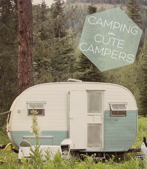 Camping in Cute Campers | Squirrelly Minds